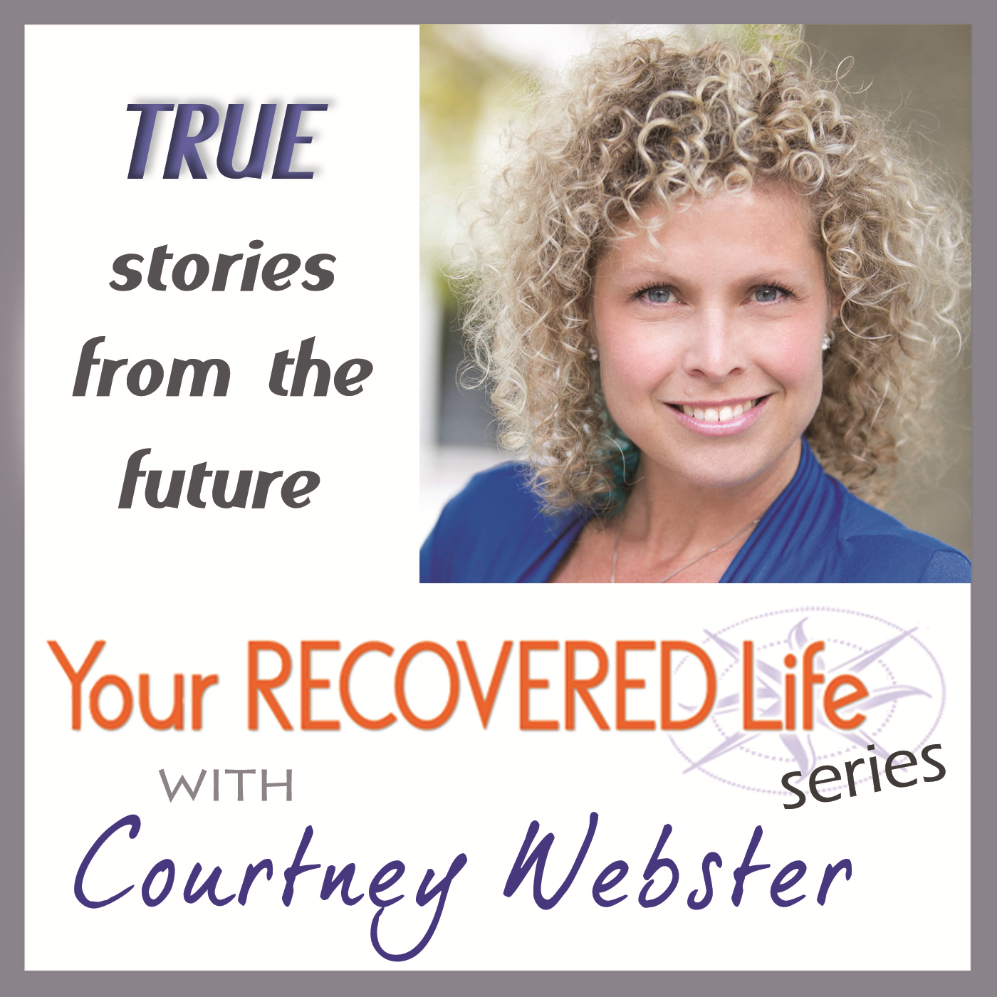 Your Recovered Life Series